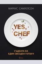 YES, CHEF. Съдбата на един звезден готвач - електронна книга