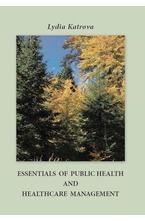 Essentials of Public Health and Healthcare Management