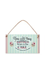 Табелка - You can't buy happiness, but you can buy cake...