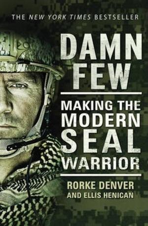 Книга - Damn Few: Making the Modern SEAL Warrior