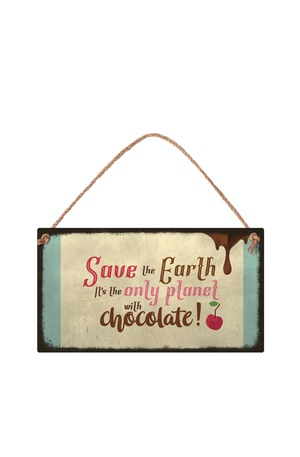 Продукт - Табелка - Save the Earth. It's the only planet with chocolate - new