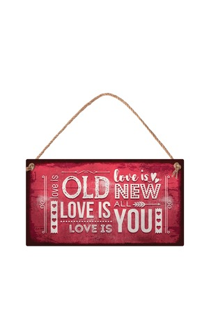 Продукт - Табелка - Love is old. Love is new. Love is all. Love is you
